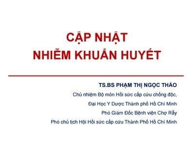 Cập Nhật Nhiễm Khuẩn Huyết – TS. BS. Phạm Thị Ngọc Thảo