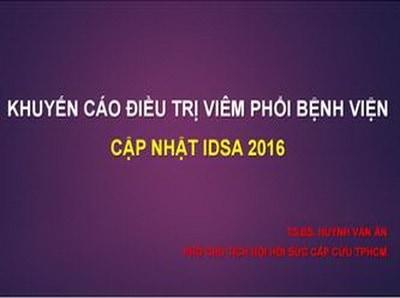 Khuyến Cáo Điều Trị Viêm Phổi BV (Cập Nhật IDSA 2016) – TS. BS. Huỳnh Văn Ân