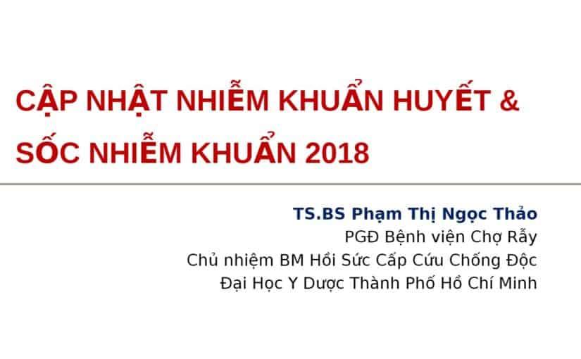 Cập Nhật Nhiễm Khuẩn Huyết 2018 – PGS. TS. Phạm Thị Ngọc Thảo